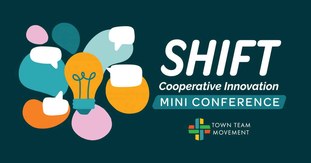 """Image with image of light bulb and chat bubbles and the text """"SHIFT Cooperative Innovation Mini Conference"""" and the Town Team Movement logo"""